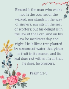 Blessed is the man who walks not in the counsel of the wicked, nor stands in the way of sinners, nor sits in the seat of scoffers; but his delight is in the law of the Lord, and on his l
