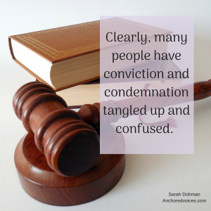 Clearly, many people have conviction and condemnation tangled up and confused. (2).png